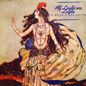 Alf Leyla wa Leyla - Le mille e una notte